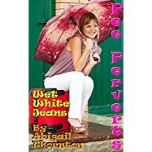 Pee Perverts: Wet White Jeans (English Edition)