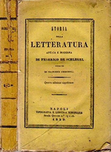 Storia della Letteratura ant.ca e moderna. Di federico de schlegel versione di francesco ambrosoli.