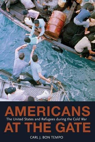 Americans at the Gate: The United States and Refugees during the Cold War (Politics and Society in Modern America) by Carl J. Bon Tempo (2015-06-23)