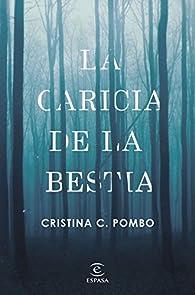 La caricia de la bestia par Cristina C. Pombo