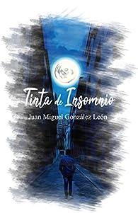 Tinta de Insomnio par  Juan Miguel González León
