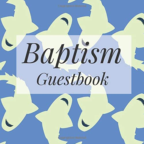 Baptism Guestbook: Sharks Aquatic Under the Sea Sea Creatures Fish Theme - Holy Christian Celebration Party Guest Signing Sign In Reception Visitor ... Advice Wishes, Photo Milestones Keepsake