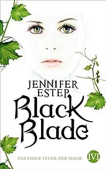 Black Blade: Das eisige Feuer der Magie von [Estep, Jennifer]