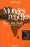 MONDES REBELLES - ASIE DU SUD FONDAMENTALISME, SEP