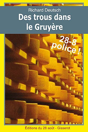 Des trous dans le Gruyère: Les enquêtes franco-helvétiques de Hob t.4 (28-8 Police)