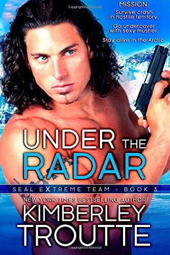 Under the Radar: Volume 3 (SEAL EXtreme Team)