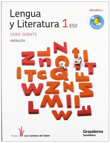 Proyecto los caminos del saber, serie debate, lengua y literatura, 1 eso (andalucía)