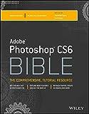 Adobe Photoshop CS6 Bible - Lisa Danae Dayley