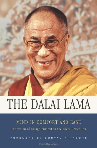 Mind in Comfort and Ease: The Vision of Enlightenment in the Great Perfection by Dalai Lama XIV (2007) Hardcover
