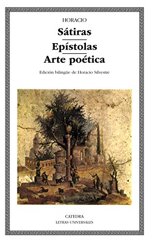 Sátiras; Epístolas; Arte poética (Letras Universales) por Horacio