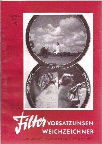 Filter, Vorsatzlinsen, Weichzeichner. Wiphota-Reihe ; Nr. 10