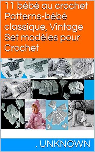 11 bébé au crochet Patterns-bébé classique, Vintage Set modèles pour Crochet