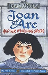 Joan of Arc and her Marching Orders (Dead Famous)