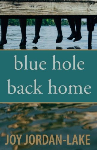 Blue Hole Back Home por Joy Jordan-Lake