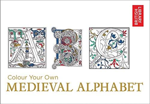 Colour Your Own Medieval Alphabet por British Library