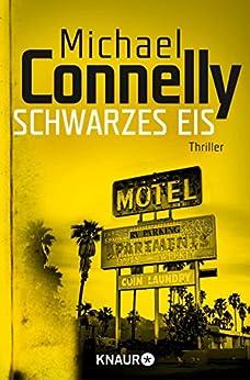 Schwarzes Eis: Thriller (Die Harry-Bosch-Serie 2)