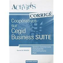 Activités coopératives sur le progiciel de gestion intégré Cegid Business Suite : Corrigé by Daniel Le Rouzic (2010-12-22)