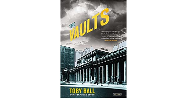 Amazon fr - The Vaults: A Thriller - Toby Ball - Livres