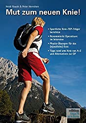 Mut zum neuen Knie!: Ein Knie-OP-Mutmach-Buch mit Erfahrungsberichten von sportlichen
