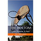 The Bottom: Love, Promise, & Pain (English Edition)