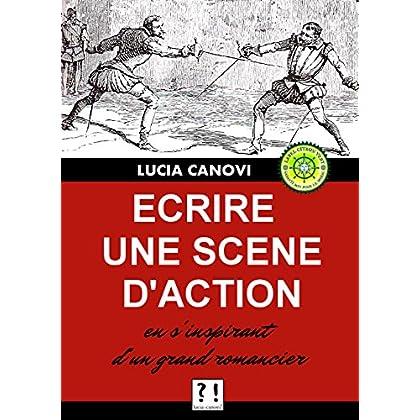 Ecrire une scène d'action en s'inspirant des grands romanciers