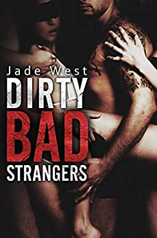 Dirty Bad Strangers by [West, Jade]