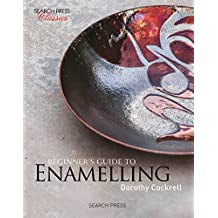 Beginner's Guide to Enamelling (Search Press Classics)