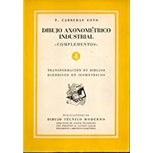 """DIBUJO AXONOMÉTRICO INDUSTRIAL.""""COMPLEMENTOS"""". 4.TRANSFORMACIÓN DE DIBUJOS DIÉDRICOS EN ISOMÉTRICOS."""
