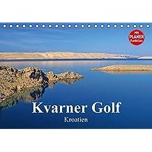 Kvarner Golf - Kroatien (Tischkalender 2017 DIN A5 quer): Dieser Kalender zeigt die Schönheiten der Inselwelt des Kvarner Golfes in Kroatien. (Geburtstagskalender, 14 Seiten ) (CALVENDO Orte)