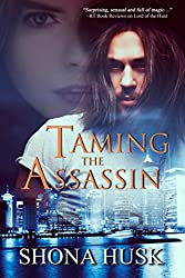 Taming the Assassin: Court of the Banished book 3 (Annwyn 6)