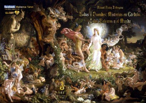 Hadas y Duendes;  Misterios en Córdoba,  Islas Baleares y el Mundo.