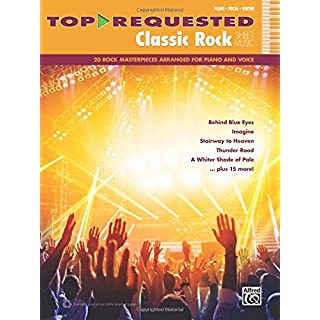 Top-Requested Classic Rock Sheet Music: 20 Rock Masterpieces Arranged for Piano and Voice (Piano/Vocal/Guitar) (Top-Requested Sheet Music)