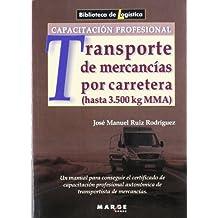 Capacitación profesional para el transporte de mercancías por carretera hasta 3,500 kg MMA (Biblioteca de Logística)