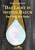 Das Licht in meinem Bauch: Der Weg der Seele