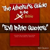 The Atheist's Guide To The Bible - Evil Bible Quotes