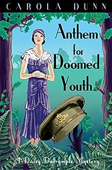 Anthem for Doomed Youth (A Daisy Dalrymple Mystery) von [Dunn, Carola]