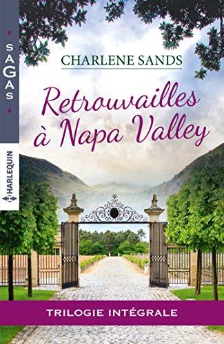Retrouvailles à Napa Valley : Le souvenir d'une étreinte - Un délicieux mensonge - L'amour d'un père (Sagas) par [Sands, Charlene]