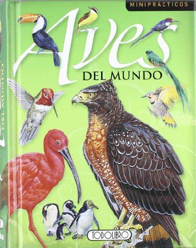 Aves del mundo (Miniprácticos) por Todolibro