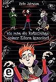 Wie man die Ratschläge seiner Eltern ignoriert (German Edition)