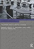 Tourism and Climate Change (Contemporary Geographies of Leisure, Tourism and Mobility)