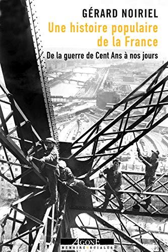 Une histoire populaire de la France: De la guerre de Cent Ans à nos jours par Gérard Noiriel