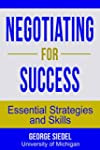 Negotiating for Success: Essential St...