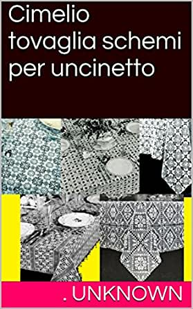 Cimelio Tovaglia Schemi Per Uncinetto Ebook Unknown Amazonit