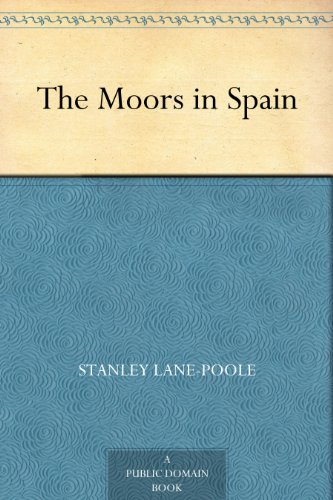 The Moors in Spain English Edition