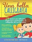 Scarica Libro Una bella calligrafia Scrivere in stampatello eserciziario (PDF,EPUB,MOBI) Online Italiano Gratis