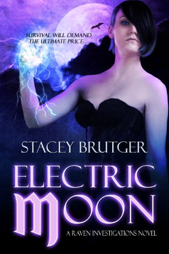 Electric Moon (A Raven Investigations Novel Book 2)