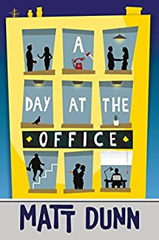 A Day at the Office by [Dunn, Matt]