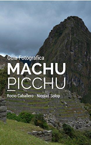 Machu Picchu - Guia Fotografica por Nicolas Solop
