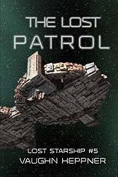The Lost Patrol (Lost Starship Series) (Volume 5) by Vaughn Heppner (2016-07-21)
