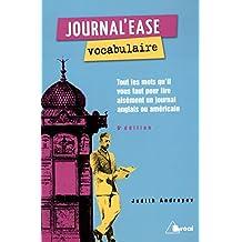 Journal'ease vocabulaire : Tous les mots qu'il vous faut lire aisément un journal anglais ou américain